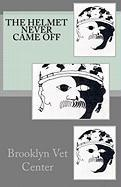 The Helmet Never Came Off: Writing from the Brooklyn Vet Center