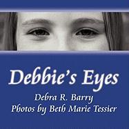 Debbie's Eyes - Barry, Debra R.