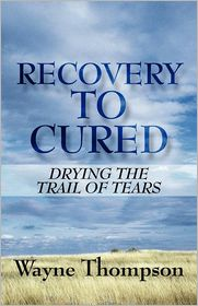 Recovery to Cured: Drying the Trail of Tears