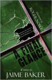A Final Glance: Inspiration, Devastation, and the In-Between: Broken Windows Vol 3