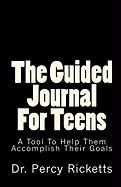 The Guided Journal for Teens - Ricketts, Dr Percy
