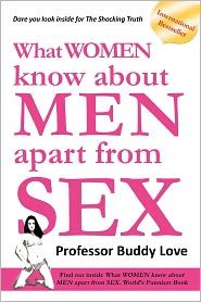 What Women Know about Men Apart from Sex