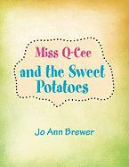 Miss Q-Cee and the Sweet Potatoes - Brewer, Jo Ann