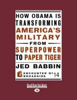 How Obama Is Transforming America's Military from Superpower to Paper Tiger (Large Print 16pt) - Babbin, Jed