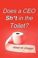 Does a CEO Sh*t in the Toilet?