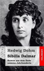 Sibilla Dalmar: Roman aus dem Ende unseres Jahrhunderts (German Edition)
