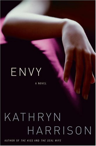 Envy: A Novel - Kathryn Harrison