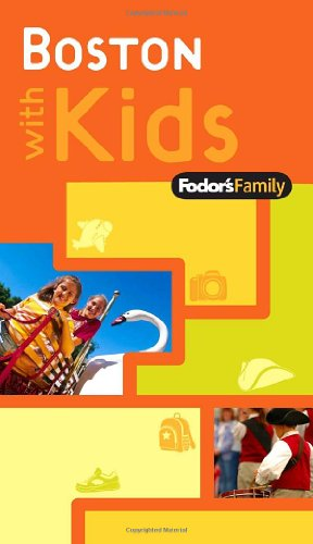 Fodor's Family Boston with Kids, 1st Edition (Travel Guide) - Fodor's