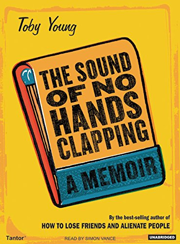 The Sound of No Hands Clapping: A Memoir - Toby Young
