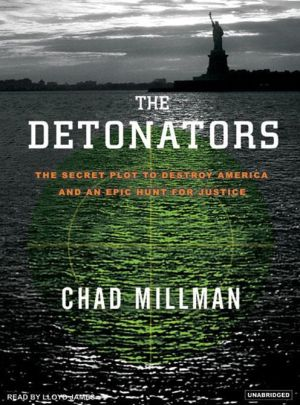 The Detonators: The Secret Plot to Destroy America and an Epic Hunt for Justice