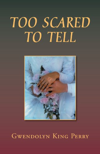 Too Scared to Tell - Gwendolyn King Perry