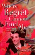 Where Regret Cannot Find Me