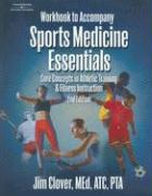 Sports Medicine Essentials Student Workbook: Core Concepts in Athletic Training and Fitness Instruction - Clover, Jim