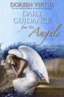 Daily Guidance from Your Angels: 365 Angelic Messages to Soothe, Heal, and Open Your Heart