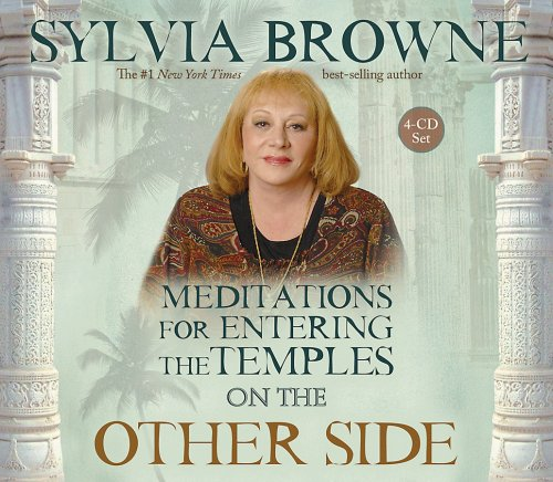 Meditations for Entering the Temples on the Other Side - Sylvia Browne