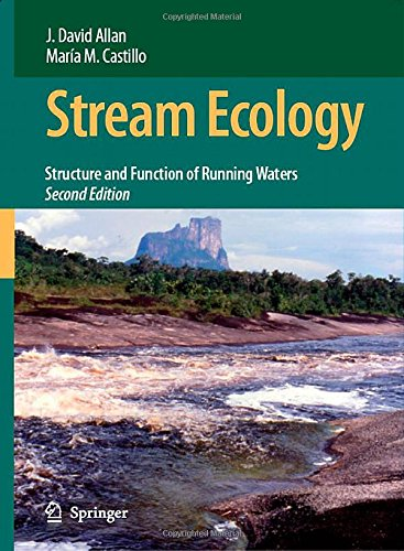 Stream Ecology: Structure and function of running waters - J. David Allan; Mar?a M. Castillo
