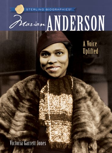 Sterling Biographies®: Marian Anderson: A Voice Uplifted - Victoria Garrett Jones