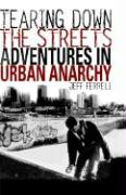 Tearing Down the Streets: Adventures in Urban Anarchy