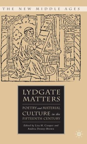 Lydgate Matters: Poetry and Material Culture in the Fifteenth Century