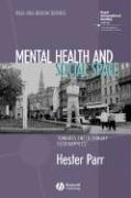 Mental Health and Social Space: Towards Inclusionary Geographies