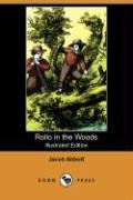 Rollo in the Woods (Illustrated Edition) (Dodo Press) - Abbott, Jacob