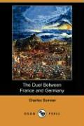 The Duel Between France and Germany (Dodo Press)