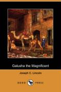 Galusha the Magnificent (Dodo Press) - Lincoln, Joseph C.