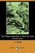 The Palace Beautiful: A Story for Girls