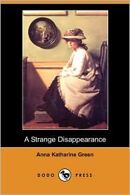 A Strange Disappearance (Dodo Press)