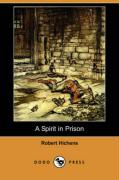 A Spirit in Prison (Dodo Press) - Hichens, Robert