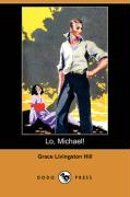 Lo, Michael! - Hill, Grace Livingston