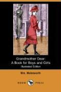 Grandmother Dear: A Book for Boys and Girls (Illustrated Edition) (Dodo Press)