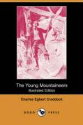 The Young Mountaineers (Illustrated Edition) (Dodo Press) - Craddock, Charles Egbert