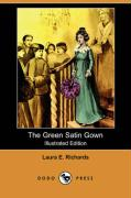 The Green Satin Gown (Illustrated Edition) (Dodo Press) - Richards, Laura Elizabeth Howe