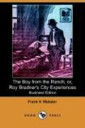 The Boy from the Ranch; Or, Roy Bradner's City Experiences (Illustrated Edition) (Dodo Press)