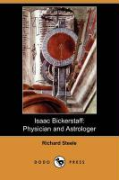 Isaac Bickerstaff: Physician and Astrologer (Dodo Press)