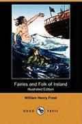 Fairies and Folk of Ireland (Illustrated Edition) (Dodo Press)