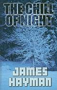 The Chill of Night - Hayman, James