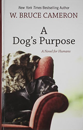 A Dog's Purpose (Wheeler Large Print Book Series) - W. Bruce Cameron