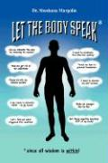 Let the Body Speak*: *Since All Wisdom Is Within - Margolin, Shoshana