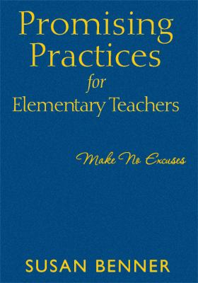 Promising Practices for Elementary Teachers : Make No Excuses! - Susan Benner