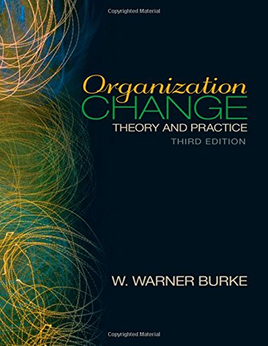 Organization Change: Theory and Practice (Foundations for Organizational Science series) - W. Warner Burke