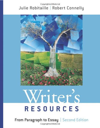 Writer's Resources: From Paragraph to Essay - Julie Robitaille; Robert Connelly