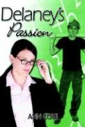 Delaney's Passion - Cole, Carla; Cole, Ann