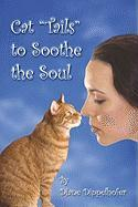 """Cat """"Tails"""" to Soothe the Soul"""