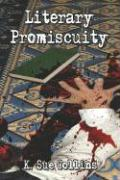 Literary Promiscuity - Collins, K. Sue