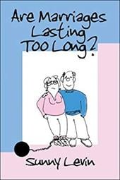 Are Marriages Lasting Too Long?