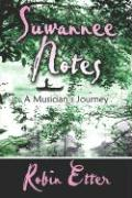 Suwannee Notes: A Musician's Journey - Etter, Robin