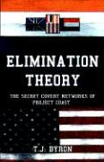 Elimination Theory: The Secret Covert Networks of Project Coast