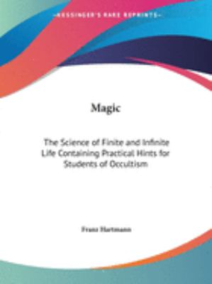 Magic : The Science of Finite and Infinit - Franz Hartmann